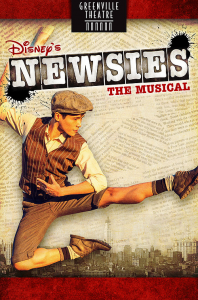 Disney's NEWSIES! The Broadway Musical @ Greenville Theatre | Greenville | South Carolina | United States